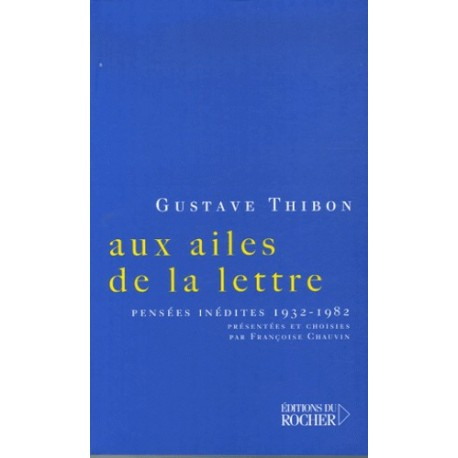Aux ailes de la lettre - Gustave Thibon