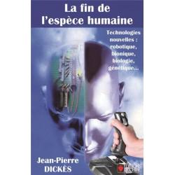 La fin de l'espèce humaine - Jean-Pierre Dickès