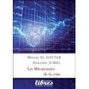 Les mécanismes de la crise - Morad El Hattab, Philippe Jumel