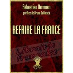 Refaire la France - Sébastien Derouen