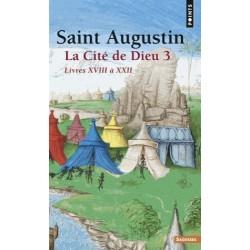La cité de Dieu - T3 - Saint Augustin