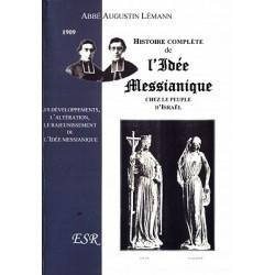 Histoire complète de l'Idée messianique chez le peuple d'Israël - Abbé Augustin lémann