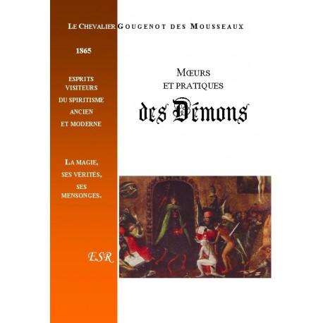 Moeurs et pratiques des démons - Chevalier Gougenot des Mousseaux