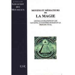 Moyens et médiateurs de la magie - Chevalier Gougenot des Mousseaux