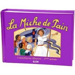 La miche de pain - Catéchisme illustré - 3e année - Marie Tribou