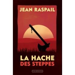 La hache des steppes - Jean Raspail