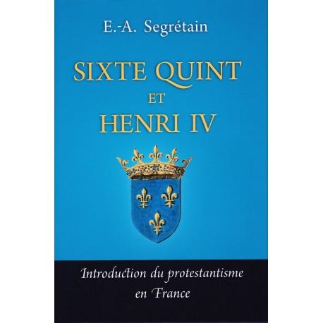 Sixte Quint et Henri IV - E.-A. Segrétain