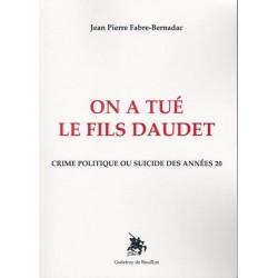 On a tué le fil Daudet - J.-P. Fabre-Bernadac