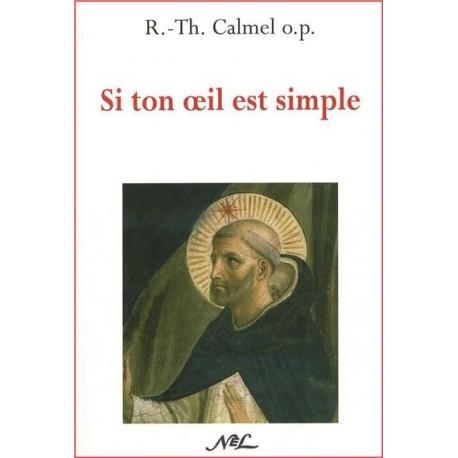 Si ton oeil est simple - R.-Th. Calmel o.p.
