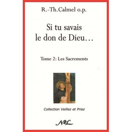 Si tu savais le don de Dieu - T2 - R.-Th. Calmel