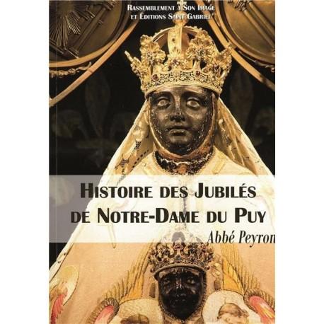 Hitoire des Jubilés de Notre Dame du Puy - Abbé Peyron