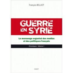 Guerre en Syrie - François Belliot