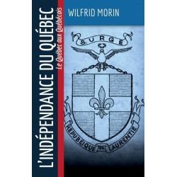 L'indépendance du Québec - Wilfrid Morin