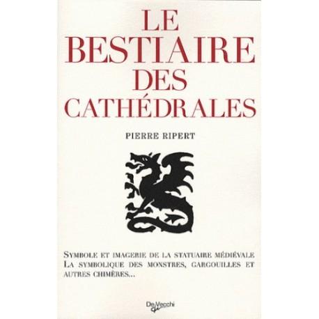 Le bestiaire des catédrales - Pierre Ripert