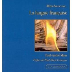 Main basse sur ... La langue française - Paul-André Maur