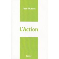 L'Action - Jean Ousset