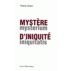 Mystère d'iniquité - Pierre Virion