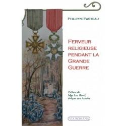 Ferveur religieuse pendant la Grande Guerre - Philippe Pasteau