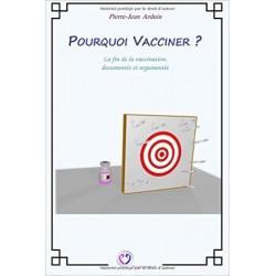 Pourquoi vacciner ? Pierre-Jean Arduin