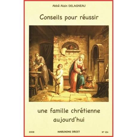 Conseils pour réussir une famille chrétienne aujourd'hui - Abbé Alain Delagneau
