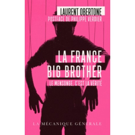 La France Big Brother - POCHE - Laurent Obertone