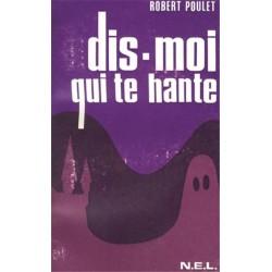 Dis-moi qui te hante - Robert Poulet