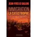 Immigration : la catastrophe. Que faire ? - Jean-Yves Le Gallou