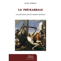 La Pré-Kabbale - Alain Pascal