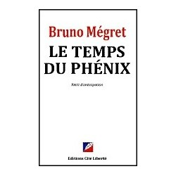 Le temps du Phénix - Bruno Mégret