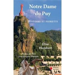 Notre Dame du Puy, Histoire et fioretti - Elise Humbert