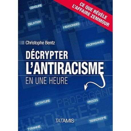 Décrypter l'antiracisme en une heure - Christophe Bentz
