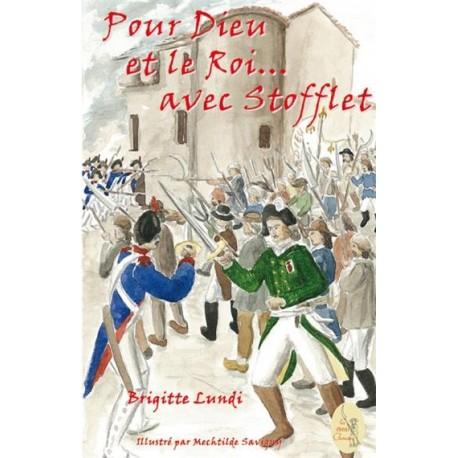 Pour Dieu et le Roi ... avec Stofflet - Brigitte Lundi