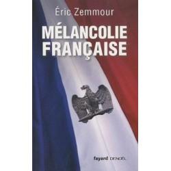 Mélancolie française - Éric Zemomour
