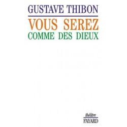 Vous serez comme des dieux - Gustave Thibon
