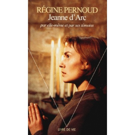Jeanne d'Arc - Régine Pernoud
