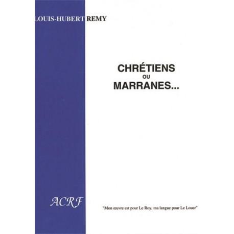 chrétiens ou marranes... - Louis-Hubert Remy
