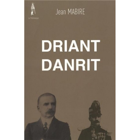 Driant Danrit - Jean Mabire