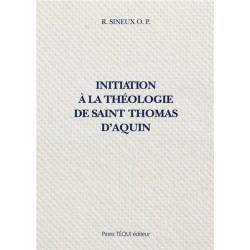 Initiation à la théologie de saint Thomas d'Aquin - Sineux