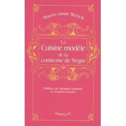 La cuisine modèle de la comtesse de Ségur - Marie-Joséphine Strich