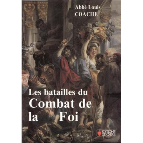 Les batailles du Combat de la Foi - Abbé Louis Coache
