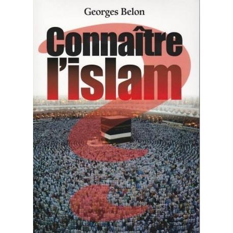 Connaître l'islam - Georges Belon
