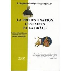 La prédestination des saints et la grâce - Reginald Garrigou-Lagrande
