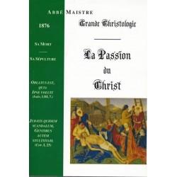 Grande Christologie, La Passion du Christ - abbé Maistre