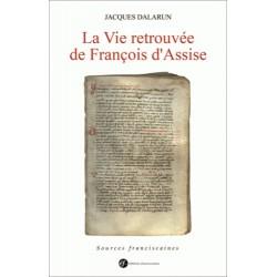 La v retrouvée de François d'Assise - Jacques Dalarun