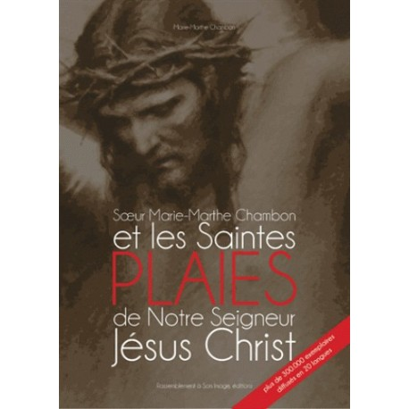 Soeur Marie-Marthe Chambn et les saintes Plaies de Notre Seigneur Jésus Christ