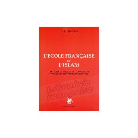 L'Ecole française et l'Islam - Louis Chagnon
