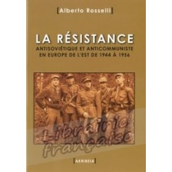 La résistance antisoviétique et anticommuniste - Alberto Rosselli