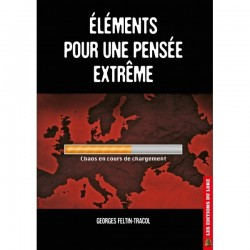 Éléments pour une pensée extrême - Georges Feltin-Tracol