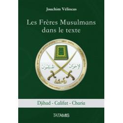 Les Frères Musulmans dans le texte - Joachim Véliocas