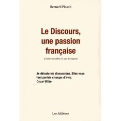 Le discours, une passion française - Bernard Plasait